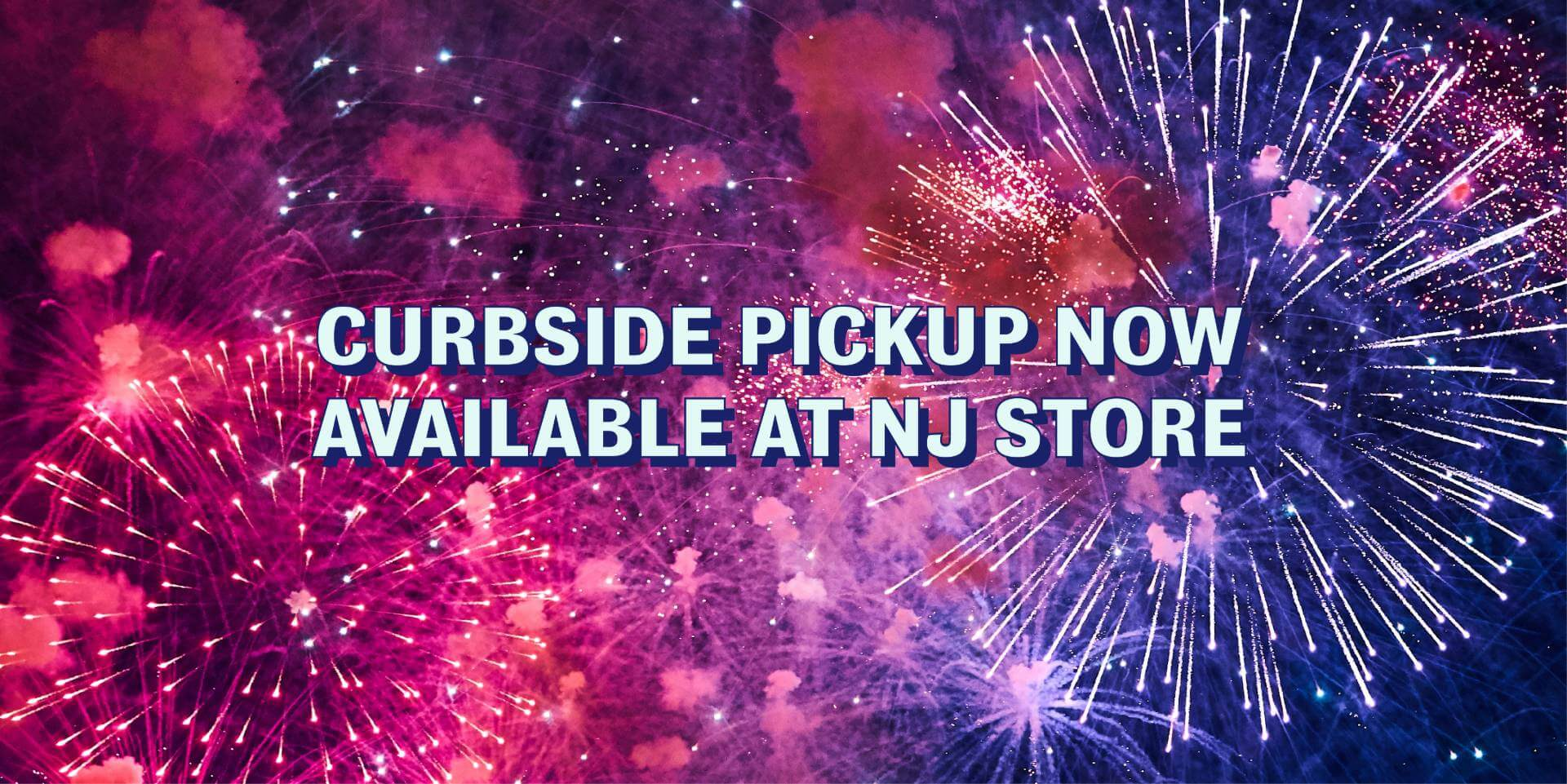 Intergalactic Fireworks New Jersey Curbside Pickup